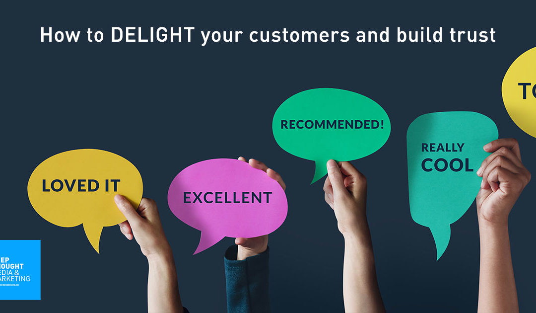How to Delight your customers and build trust
